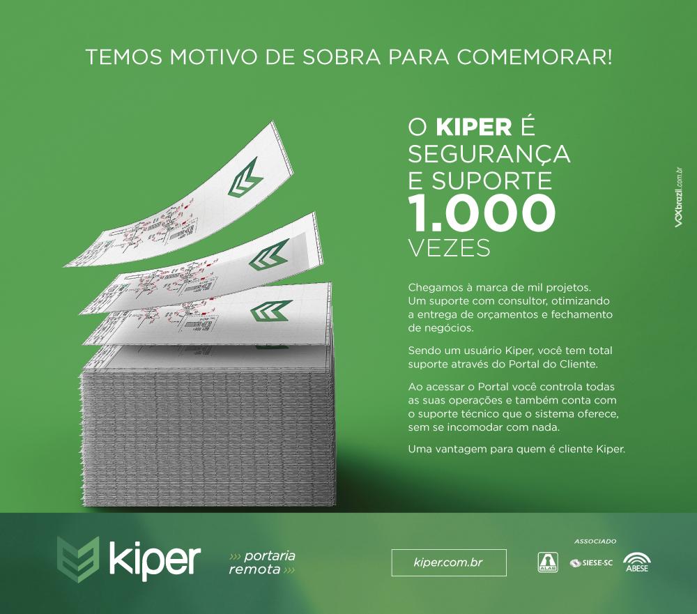 A KIPER é segurança e suporte 1.000 vezes!